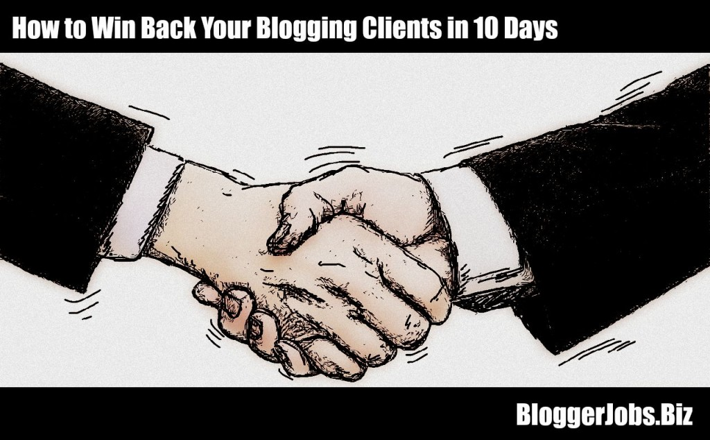 How to Win Back Your Blogging Clients in 10 Days